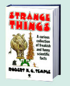 Strange Things: A Collection of Modern Scientific Curiosities by Robert Temple